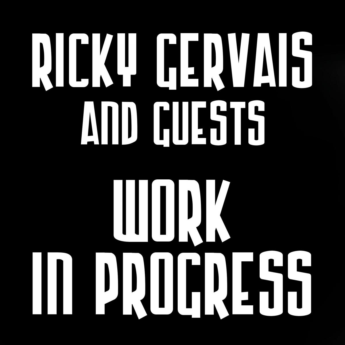 Ricky Gervais & Guests - Work in Progress