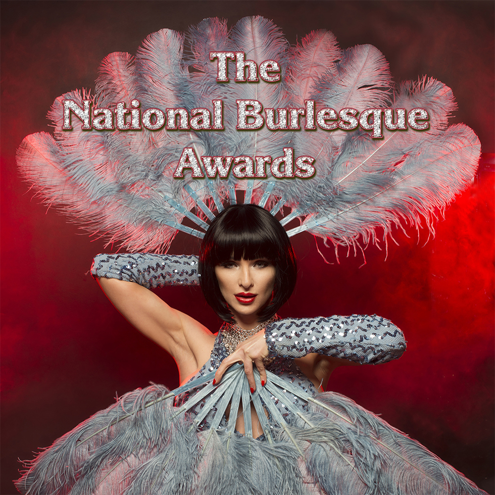 Ice Crystal Productions and Velvet Box Office presents The National Burlesque Awards