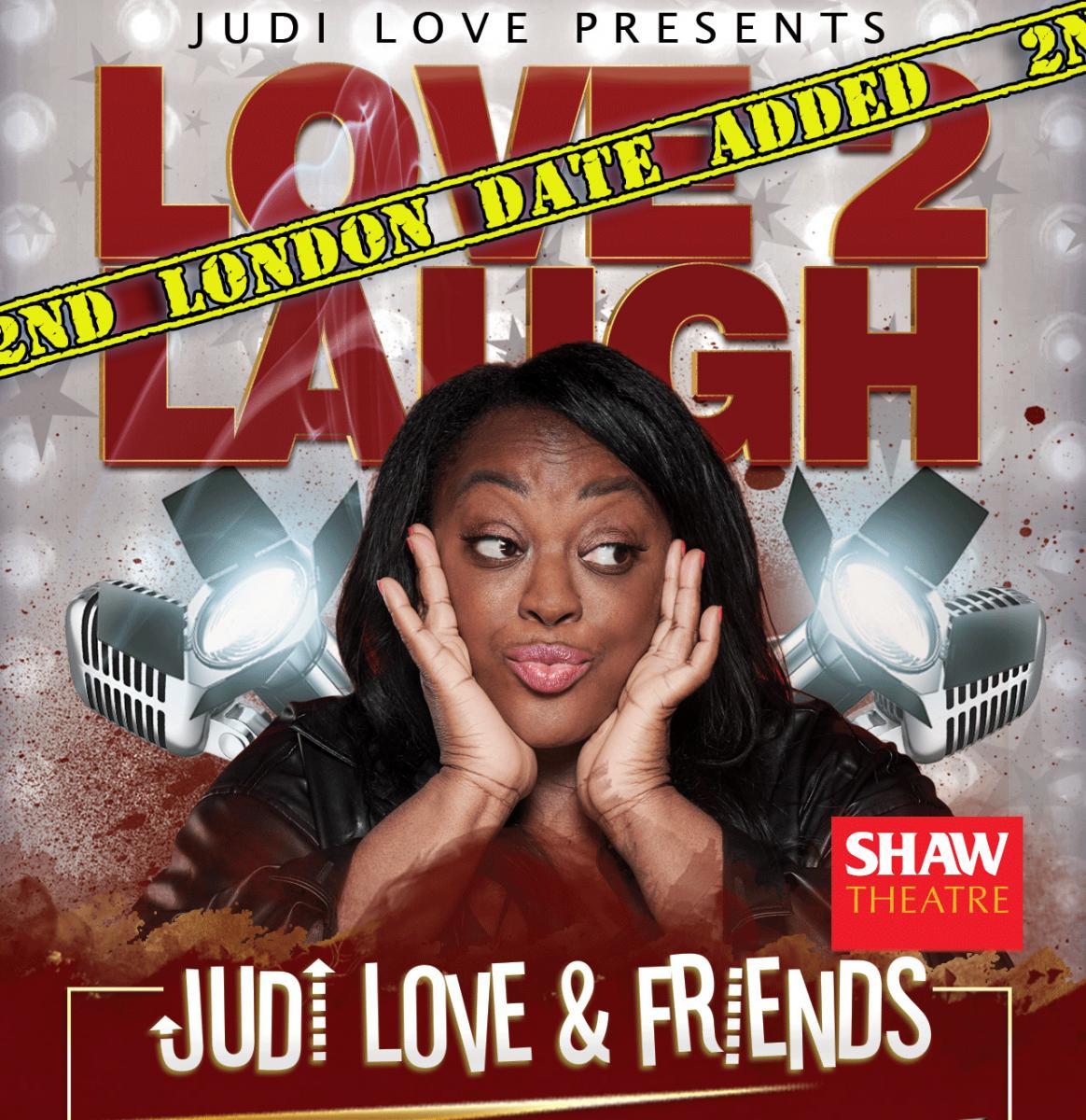 Second Date Added! Judi Love presents Love2Laugh Judi Love and Friends