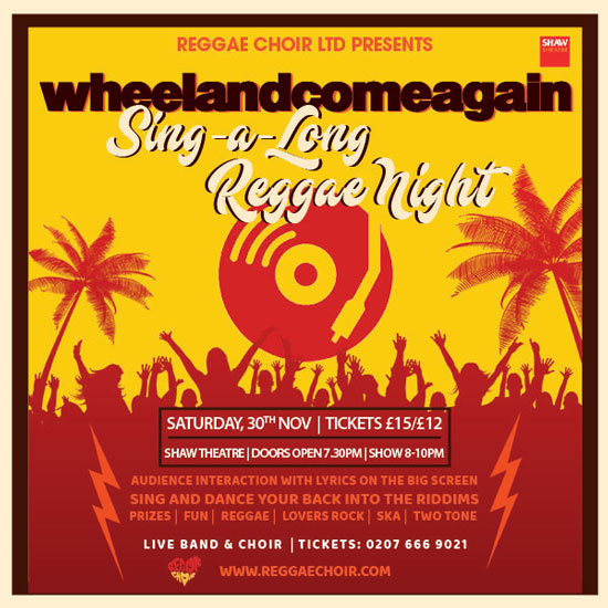 Reggae Choir Presents : wheelandcomeagain